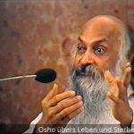 Deutsche Osho Videos über Leben und Sterben