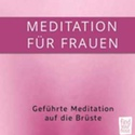 Geführte Meditation für Frauen