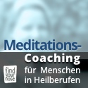 Meditationscoaching, Meditationsberatung für Heilberufe und Menschen in Gesundheitsberufen