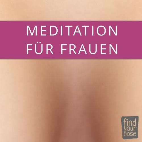 Download geführte Meditationsanleitung nur für Frauen