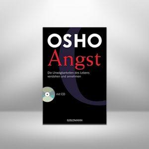 Angst - Osho – Die Unwägbarkeiten des Lebens verstehen und annehmen