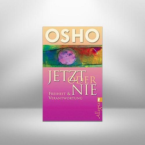 Jetzt oder nie von Osho