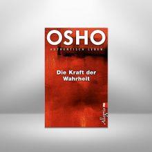 Die Kraft der Wahrheit von Osho