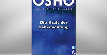 Die Kraft der Selbstachtung von Osho