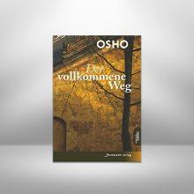 Der vollkommene Weg von Osho