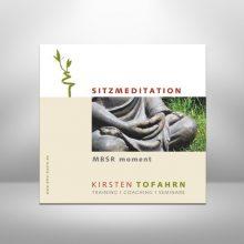 Geleitete Sitzmeditation - MBSR Übung von Kirsten Tofahrn