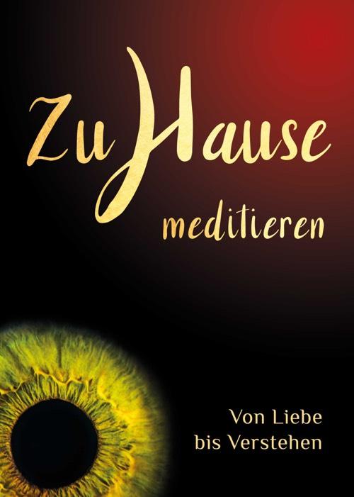 E-Book Zuhause meditieren – von Liebe bis Verstehen