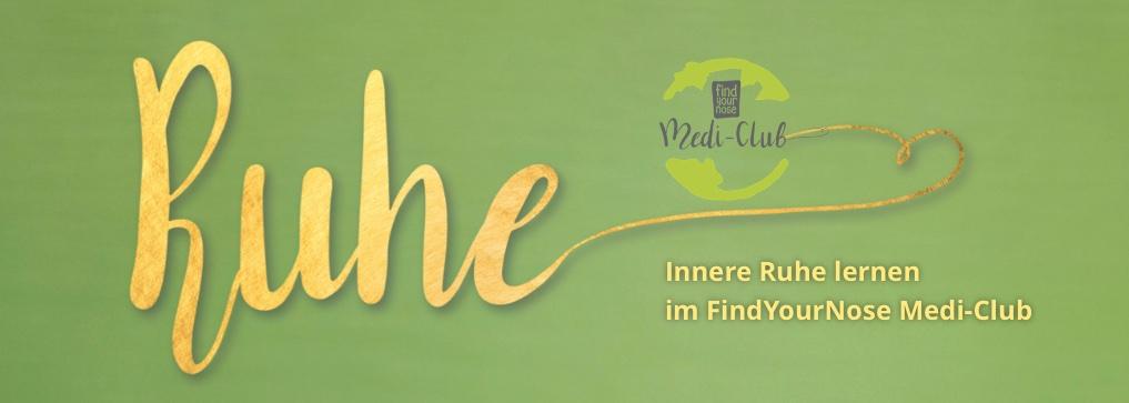 Innere Ruhe mit Meditation lernen im FindYourNose Medi-Club
