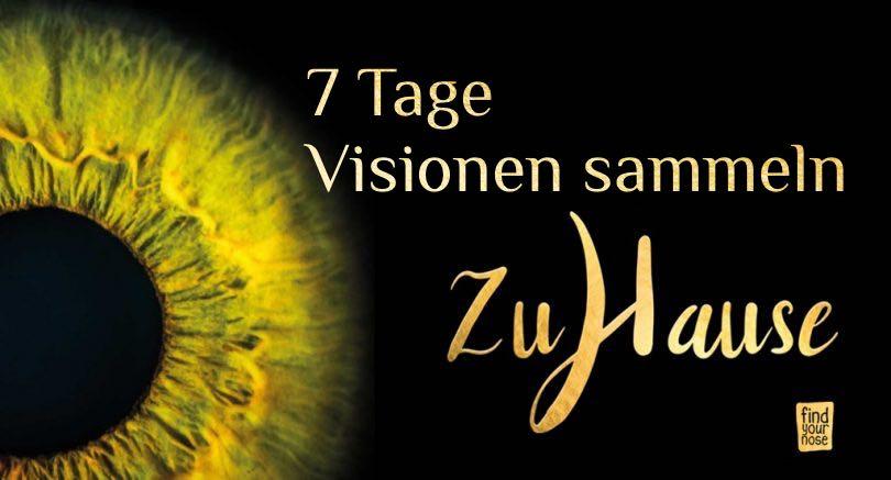 7 Tage Visionen sammeln