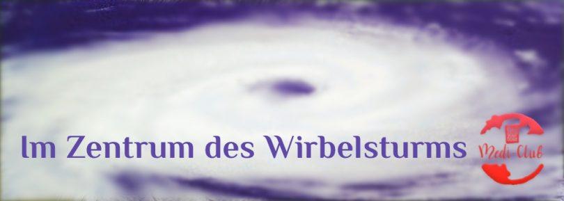 Wochenmeditation: im Zentrum des Wirbelsturms