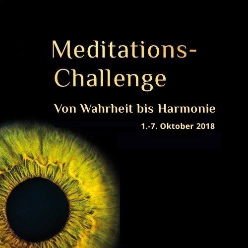 7. Meditations-Challenge: von Wahrheit bis Harmonie