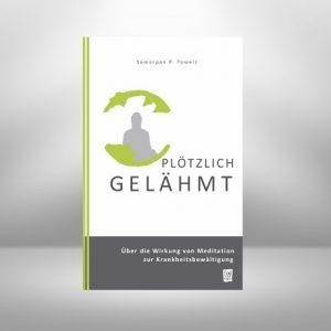 Taschenbuch Plötzlich gelähmt: Über die Wirkung von Meditation zur Krankheitsbewältigung