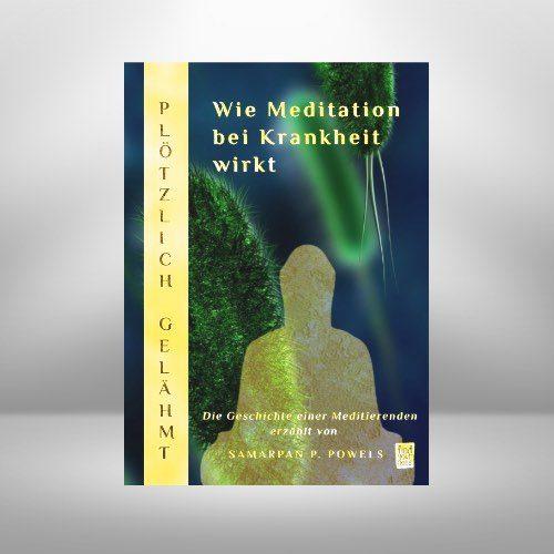 E-Book: Plötzlich gelähmt – Wie Meditation bei Krankheit wirkt