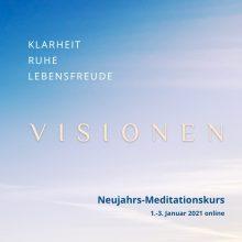 Visionen – online Meditationskurs über Neujahr