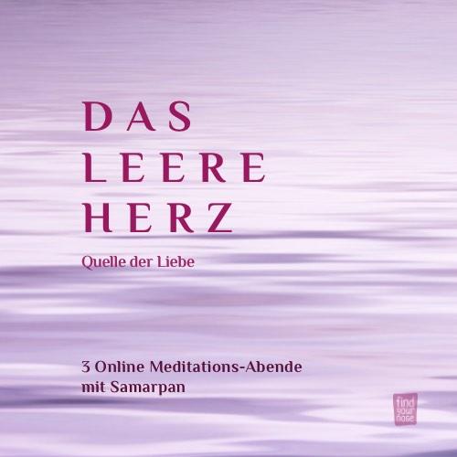 Das leere Herz – Quelle der großen Liebe – Online Meditationskurs
