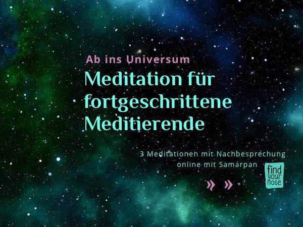 Ab ins Universum – 3 Meditations-Abende Online für Fortgeschrittene der Meditation