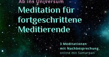 3 Meditationen für Fortgeschrittene