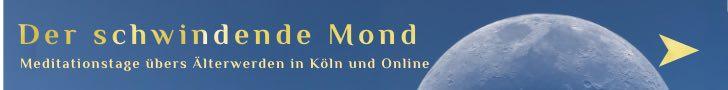 Der schwindende Mond – Meditationstage in Köln